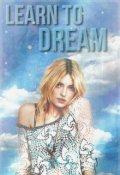 "Обложка книги ""Learn To Dream \ Научись Мечтать"""