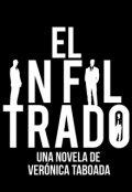 """Cubierta del libro """"El Infiltrado."""""""