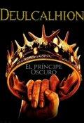 """Cubierta del libro """"Deulcalhion El príncipe oscuro"""""""