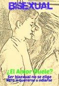 """Cubierta del libro """"Bisexual: ¿el Amor Duele? """""""