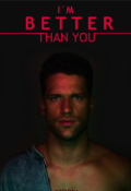 "Cubierta del libro ""I'm Better Than You"""