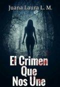 """Cubierta del libro """"El Crimen Que Nos Une """""""