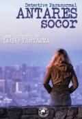 """Cubierta del libro """"Antares Socor, Detective Paranormal"""""""