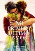 """Cubierta del libro """"Mi Primer y Último Amor"""""""