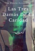 """Cubierta del libro """"Las Tres Damás De La Caridad"""""""