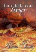 """Cubierta del libro """"Enredada con Lucifer"""""""