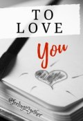 "Cubierta del libro ""To love you"""