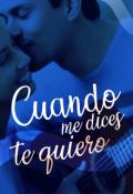"""Cubierta del libro """"Cuando me dices te quiero """""""