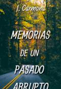 """Cubierta del libro """"Memorias De Un Pasado Abrupto"""""""