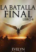 """Cubierta del libro """"La batalla Final [libro #4]"""""""