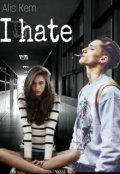 """Обложка книги """"I hate"""""""