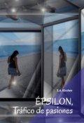 """Cubierta del libro """"Épsilon, tráfico de pasiones"""""""