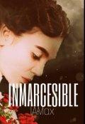 """Cubierta del libro """"Inmarcesible"""""""