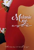 """Cubierta del libro """"Melanie no Está (primera parte)"""""""