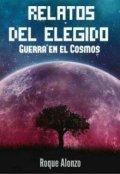 """Cubierta del libro """"Relatos del Elegido """"Guerra en el Cosmos"""""""""""