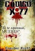 """Cubierta del libro """"Código X 77"""""""