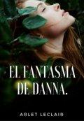 """Cubierta del libro """"El fantasma de Danna"""""""
