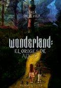 """Cubierta del libro """"Wonderland: el Origen de Alicia"""""""