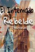 """Cubierta del libro """"El internado rebelde """""""