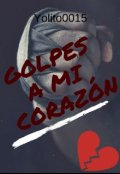"""Cubierta del libro """"Golpes A Mi Corazón"""""""