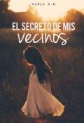 """Cubierta del libro """"El secreto de mi mis vecinos """""""