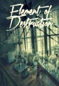 "Cubierta del libro ""Element of Destruction"""