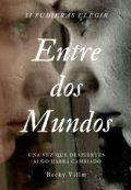 """Cubierta del libro """"""""Entre Dos Mundos"""""""""""