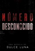 """Cubierta del libro """"Número Desconocido """""""