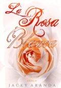 """Cubierta del libro """"La Rosa Blanca"""""""