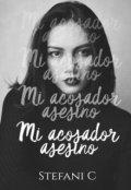 """Cubierta del libro """"Mi Acosador Asesino."""""""