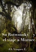 """Cubierta del libro """"Su Rotwousky y el viaje a Mistucc"""""""