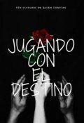 """Cubierta del libro """"Jugando Con El Destino"""""""