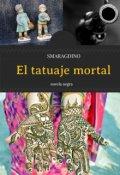 """Cubierta del libro """"El Tatuaje Mortal"""""""