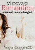 """Cubierta del libro """"Mi novela romántica anda mal, como lo imagine"""""""