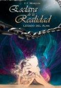 """Cubierta del libro """"Esclava de la Realidad: Legado del Alma"""""""