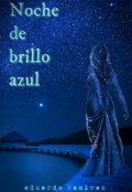"""Cubierta del libro """"Noche de brillo azul"""""""
