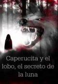 """Cubierta del libro """"Caperucita y el lobo, el secreto de la luna. """""""