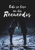 """Cubierta del libro """"Todo se basa en los recuerdos"""""""