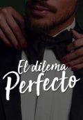 """Cubierta del libro """"El dilema perfecto"""""""