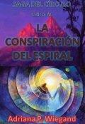 """Cubierta del libro """"La Conspiración del Espiral - Libro 4 de la Saga del Círculo"""""""