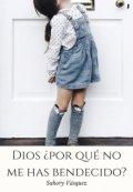 """Cubierta del libro """"Dios ¿por qué no me has bendecido? Libro # 1"""""""