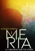 """Cubierta del libro """"Meria : La curiosidad que nos atrapa I"""""""