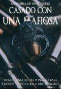 """Cubierta del libro """"Casado Con Una Mafiosa © [#1 Mortem]"""""""
