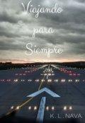 """Cubierta del libro """"Viajando para Siempre ( Trilogía Viajando 3 ) """""""