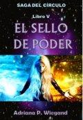 """Cubierta del libro """"El Sello de Poder - Libro 5 de la Saga del Círculo"""""""