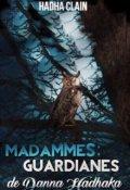 """Cubierta del libro """"Madammes: Guardianes de Donna Hadhaka"""""""