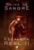"""Cubierta del libro """"Reina de Sangre - Escalera Real ll"""""""