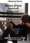 """Cubierta del libro """"Relato de una Amistad Destruida"""""""