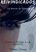 """Cubierta del libro """"Reivindicados: La Muerte de Daniel"""""""