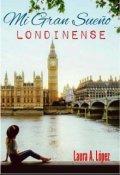"""Cubierta del libro """"Mi gran sueño Londinense """""""